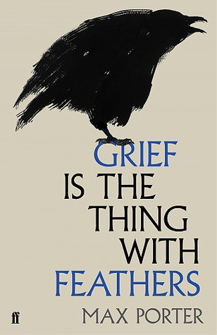 "Max Porter, ""Grief is the Thing with Feathers"" (2015)"