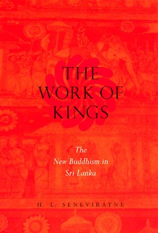 "H.L. Seneviratne, ""The Work of Kings"" (2000)"